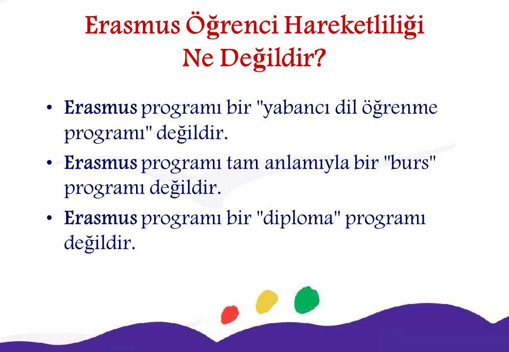 Erasmus Ö ğ renci Hareketlili ğ i Ne De ğ ildir.