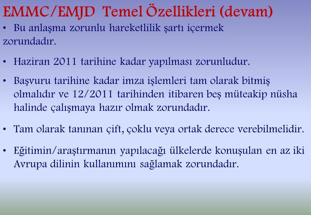 EMMC/EMJD Temel Özellikleri (devam) Bu anla ş ma zorunlu hareketlilik ş artı içermek zorundadır.