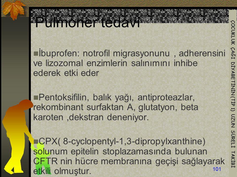 ÇOCUKLUK ÇAĞI DİYABETİNİN (TİP 1) UZUN SÜRELİ TAKİBİ 101 İbuprofen: notrofil migrasyonunu, adherensini ve lizozomal enzimlerin salınımını inhibe edere