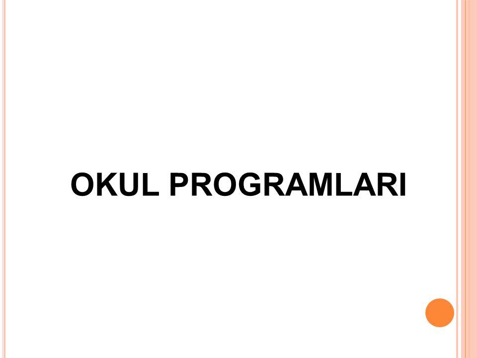 OKUL PROGRAMLARI