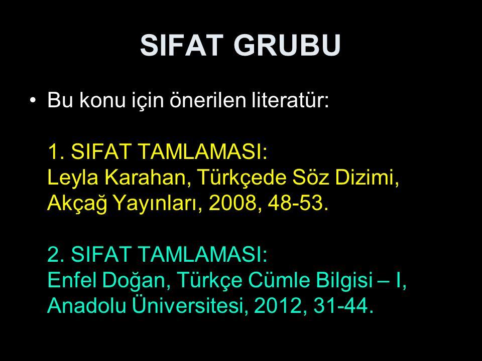 SIFAT GRUBU Bir isim unsurunun (tamlanan) bir sıfat unsuruyla (tamlayan) nitelendiği veya belirtildiği kelime grubuna sıfat grubu denir.