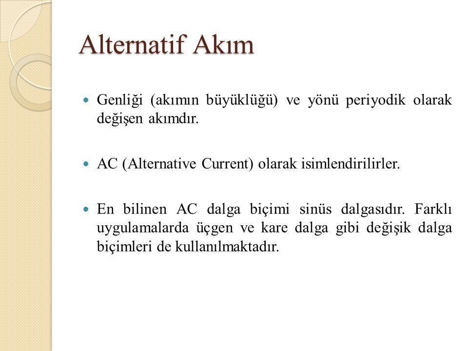 Alternatif Akım Genliği (akımın büyüklüğü) ve yönü periyodik olarak değişen akımdır.