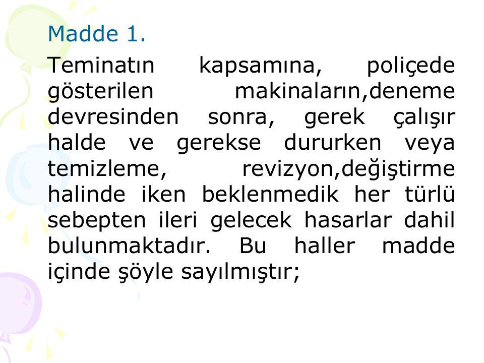 Madde 1.