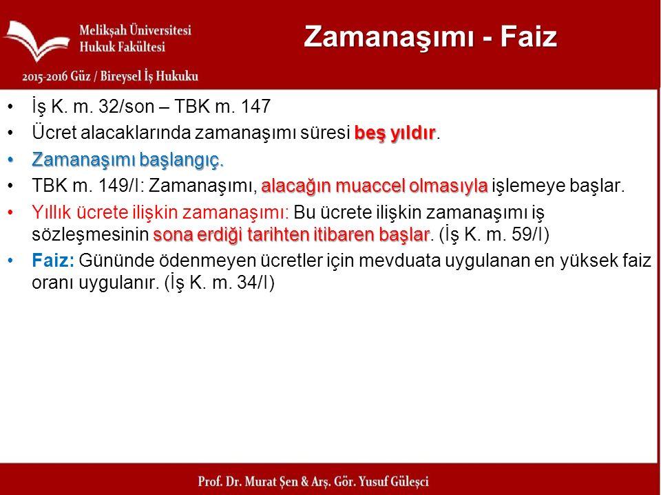Zamanaşımı - Faiz İş K.m. 32/son – TBK m.