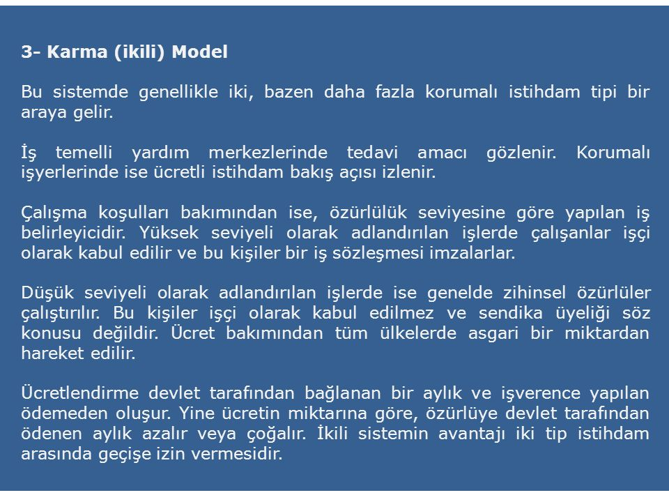 3- Karma (ikili) Model Bu sistemde genellikle iki, bazen daha fazla korumalı istihdam tipi bir araya gelir.
