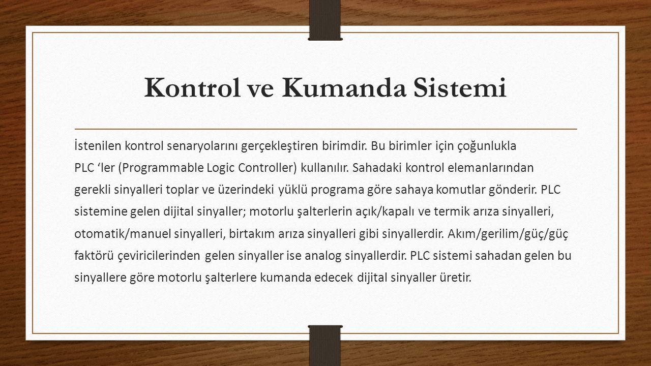 Kontrol ve Kumanda Sistemi İstenilen kontrol senaryolarını gerçekleştiren birimdir.