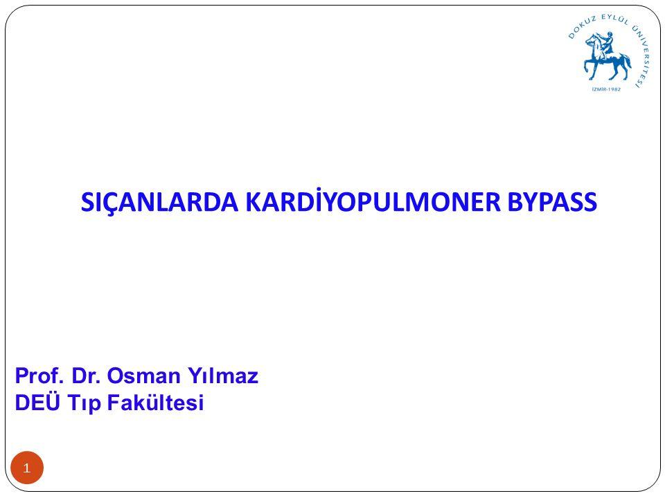 SIÇANLARDA KARDİYOPULMONER BYPASS NIH Nude Prof. Dr. Osman Yılmaz DEÜ Tıp Fakültesi 1