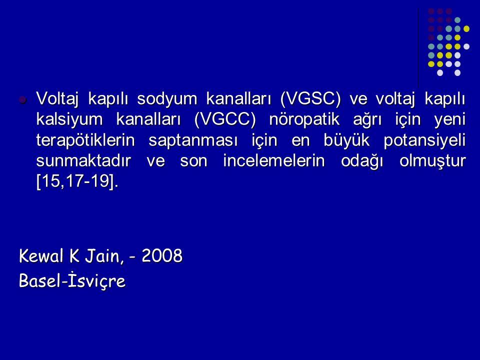 Voltaj kapılı sodyum kanalları (VGSC) ve voltaj kapılı kalsiyum kanalları (VGCC) nöropatik ağrı için yeni terapötiklerin saptanması için en büyük pota