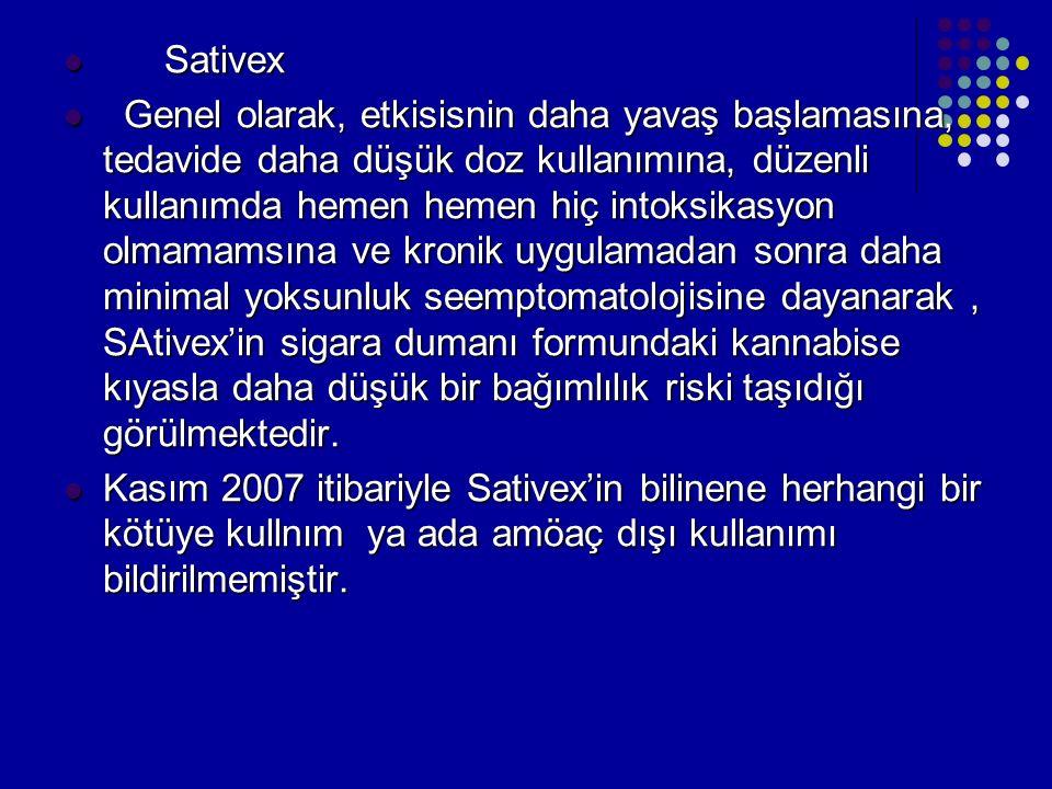 Sativex Sativex Genel olarak, etkisisnin daha yavaş başlamasına, tedavide daha düşük doz kullanımına, düzenli kullanımda hemen hemen hiç intoksikasyon