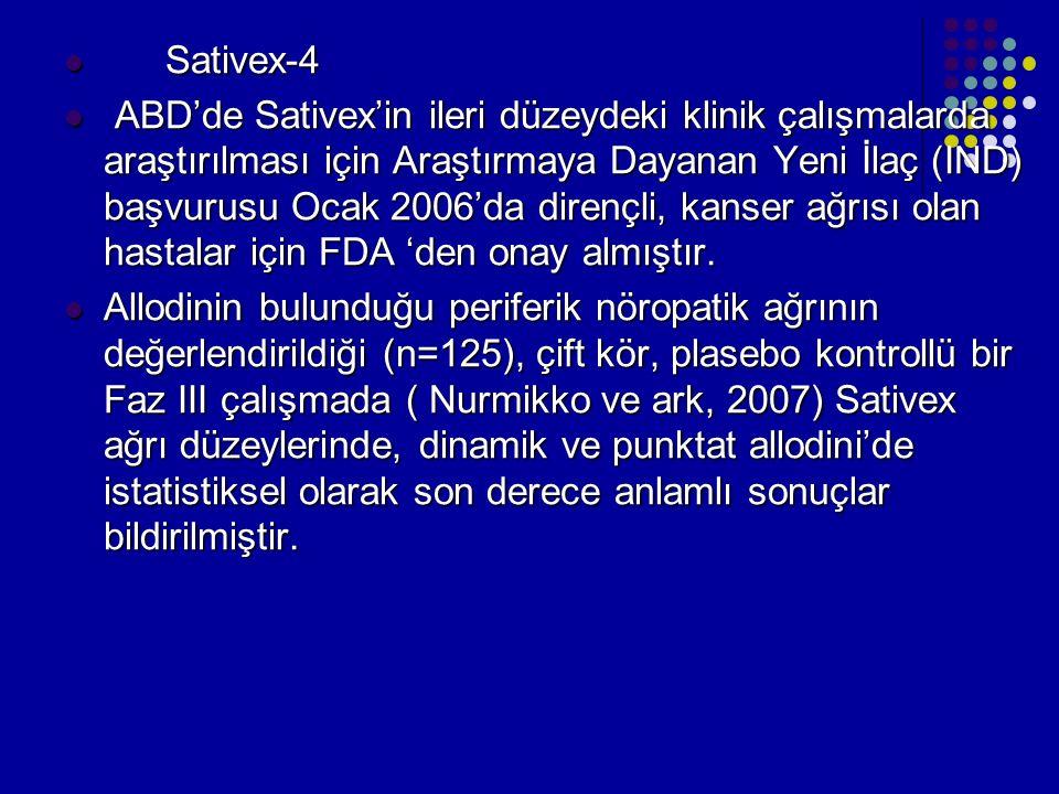 Sativex-4 Sativex-4 ABD'de Sativex'in ileri düzeydeki klinik çalışmalarda araştırılması için Araştırmaya Dayanan Yeni İlaç (IND) başvurusu Ocak 2006'd