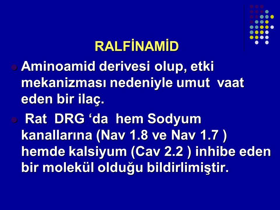 RALFİNAMİD RALFİNAMİD Aminoamid derivesi olup, etki mekanizması nedeniyle umut vaat eden bir ilaç. Aminoamid derivesi olup, etki mekanizması nedeniyle