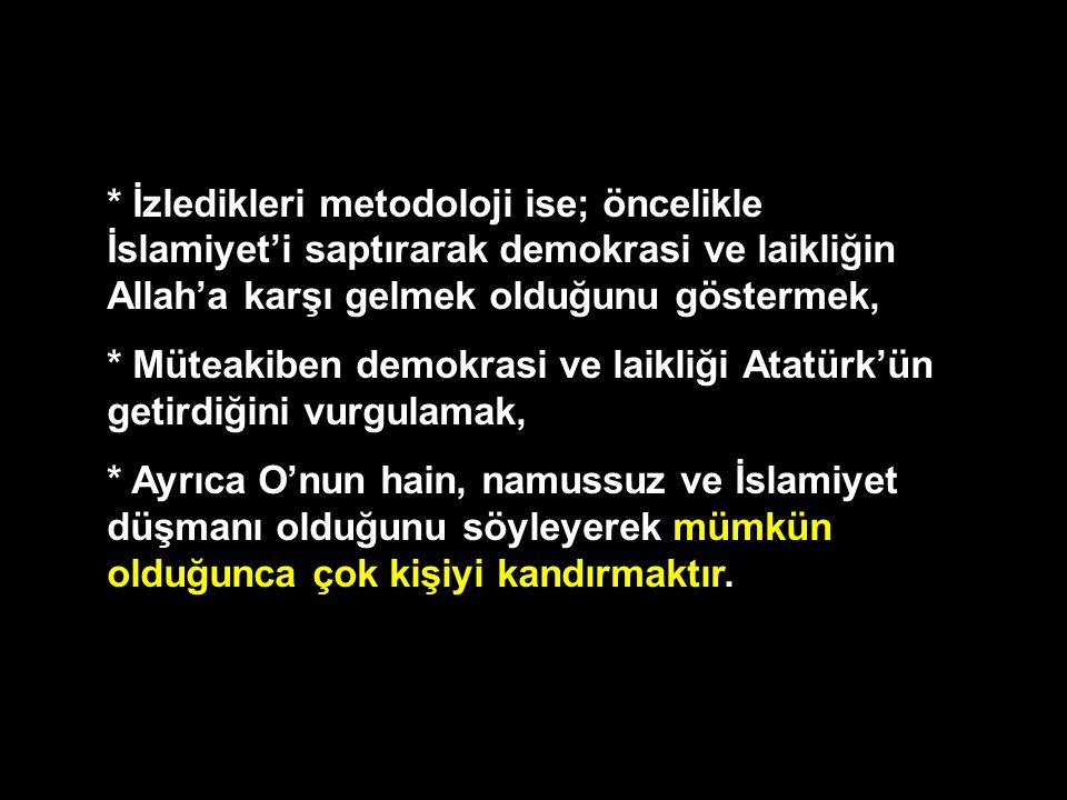 Dini İnancına Yönelik Saldırılar * Mustafa Kemal dinsizmiş, kâfirmiş.