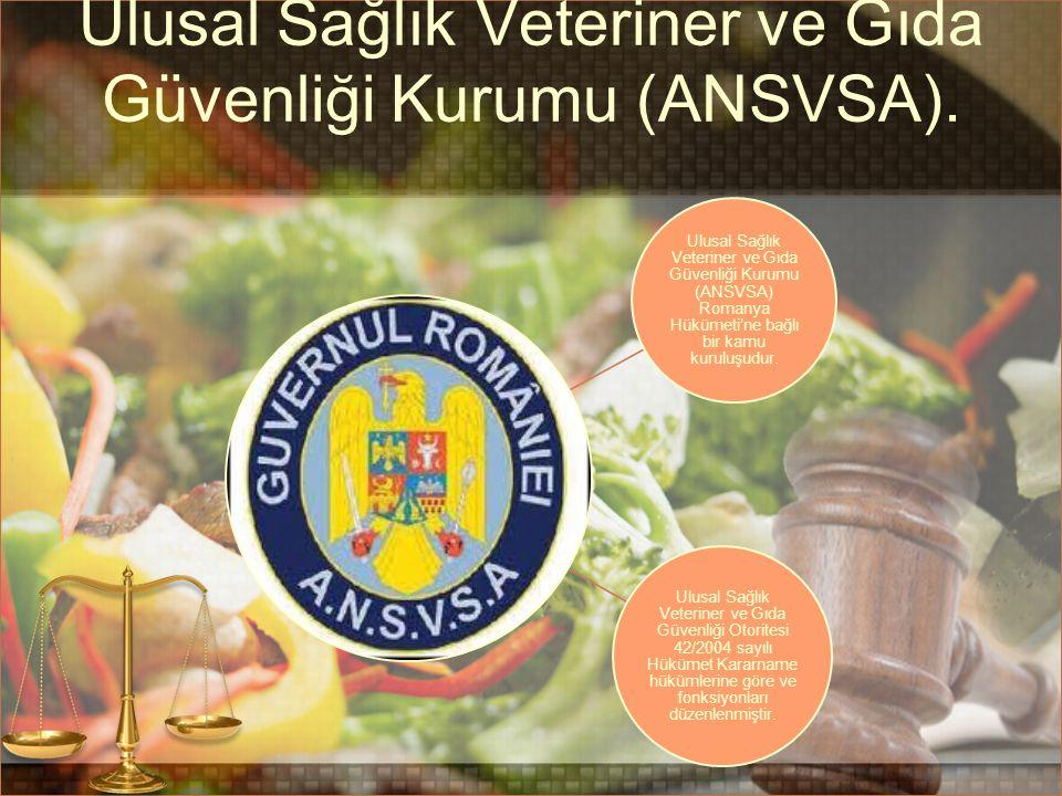 Ulusal Sağlık Veteriner ve Gıda Güvenliği Kurumu (ANSVSA). Ulusal Sağlık Veteriner ve Gıda Güvenliği Kurumu (ANSVSA) Romanya Hükümeti'ne bağlı bir kam
