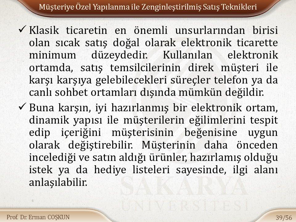 Prof. Dr. Erman COŞKUN Müşteriye Özel Yapılanma ile Zenginleştirilmiş Satış Teknikleri Klasik ticaretin en önemli unsurlarından birisi olan sıcak satı