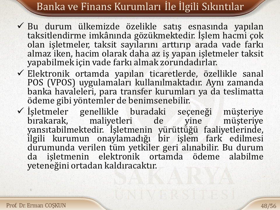 Prof. Dr. Erman COŞKUN Banka ve Finans Kurumları İle İlgili Sıkıntılar Bu durum ülkemizde özelikle satış esnasında yapılan taksitlendirme imkânında gö