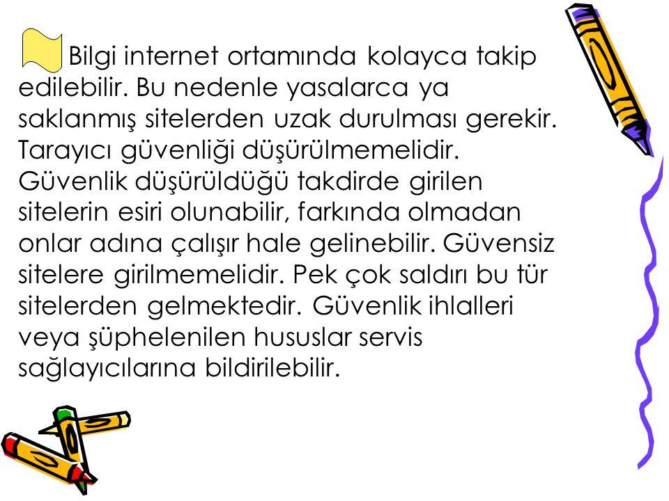 Bilgi internet ortamında kolayca takip edilebilir.