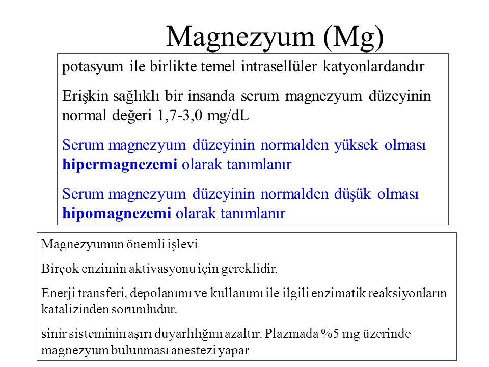 Magnezyum (Mg) potasyum ile birlikte temel intrasellüler katyonlardandır Erişkin sağlıklı bir insanda serum magnezyum düzeyinin normal değeri 1,7-3,0