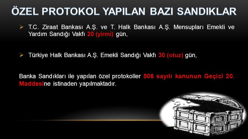  T.C. Ziraat Bankası A.Ş. ve T. Halk Bankası A.Ş. Mensupları Emekli ve Yardım Sandığı Vakfı 20 (yirmi) gün,  Türkiye Halk Bankası A.Ş. Emekli Sandığ