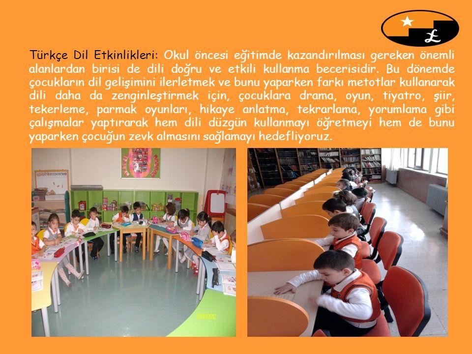 Türkçe Dil Etkinlikleri: Okul öncesi eğitimde kazandırılması gereken önemli alanlardan birisi de dili doğru ve etkili kullanma becerisidir. Bu dönemde