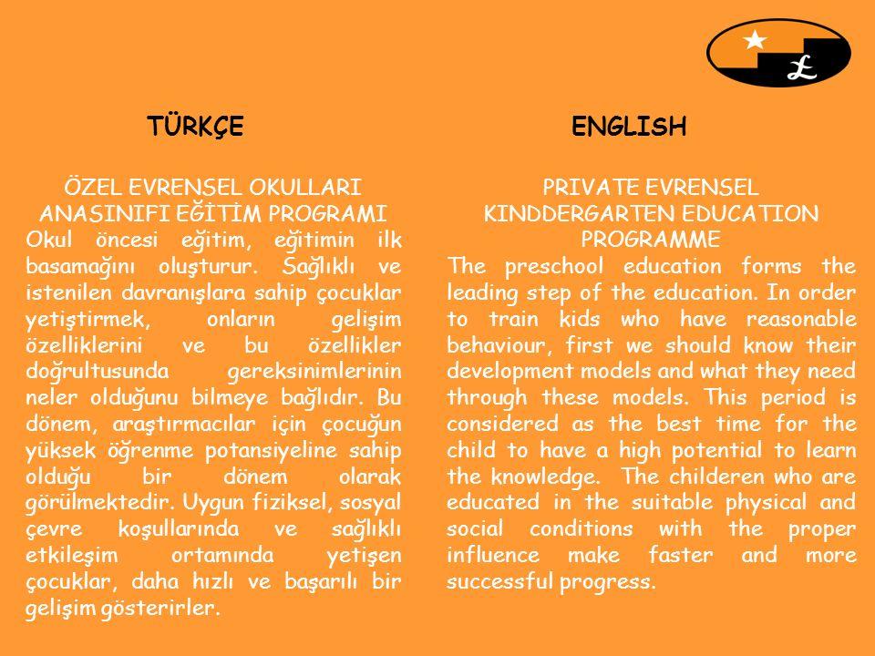 ÖZEL EVRENSEL OKULLARI ANASINIFI EĞİTİM PROGRAMI Okul öncesi eğitim, eğitimin ilk basamağını oluşturur.