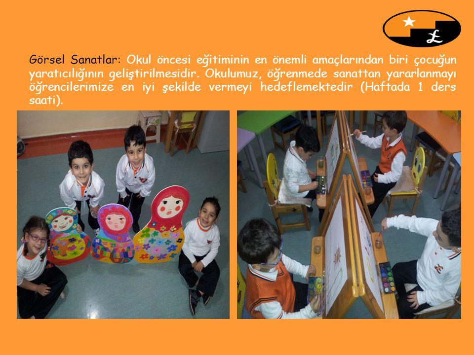 Görsel Sanatlar: Okul öncesi eğitiminin en önemli amaçlarından biri çocuğun yaratıcılığının geliştirilmesidir. Okulumuz, öğrenmede sanattan yararlanma