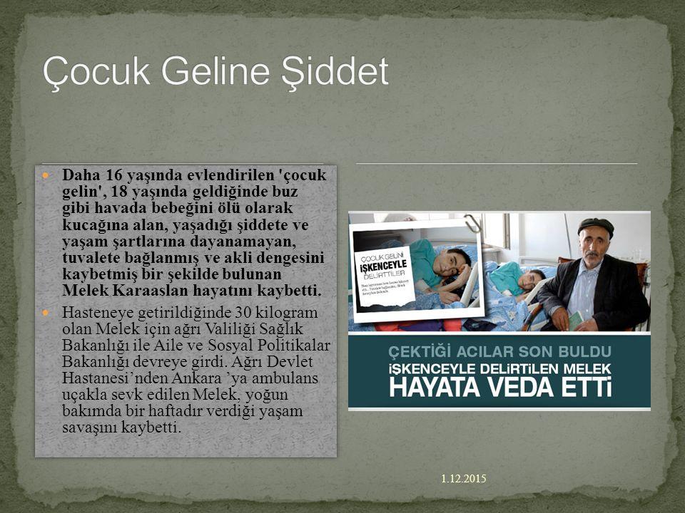 1.12.2015 Türkiye'de her üç gelinden biri çocuk Dünyada üç saniyede bir 18 yaş altı evlilik yapılıyor. Üç kadından birinin çocuk evliliği yaptığı Türk