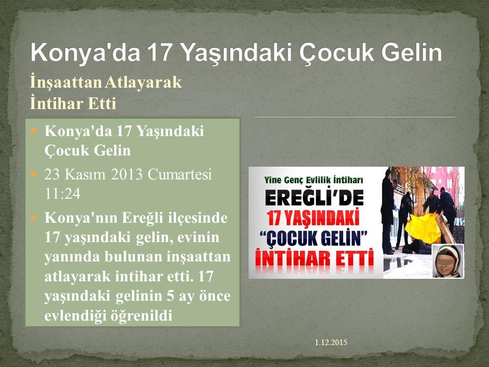 1.12.2015 Utandıran Tablo Çocuk Evliliklerinde Utandıran Tablo İzmir Büyükşehir Belediyesi ile Çocuk İstismarıyla Mücadele Derneği'nin (ÇİMDER) birlik