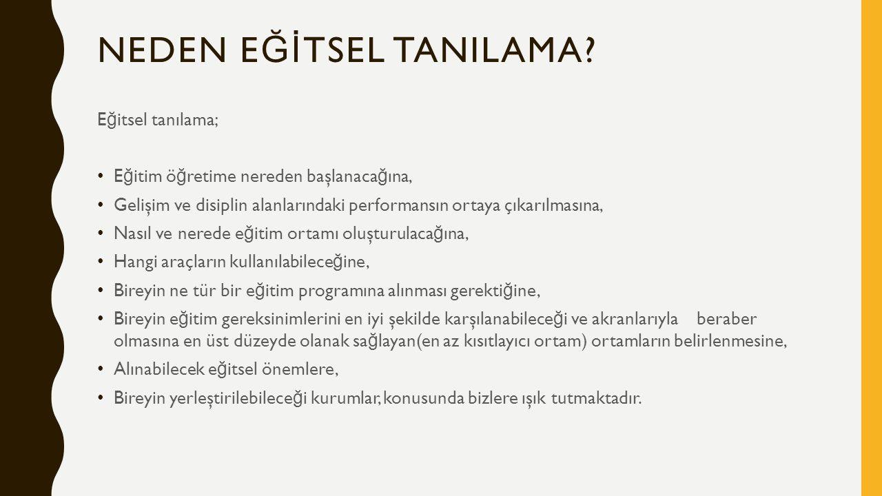 NEDEN E Ğİ TSEL TANILAMA.