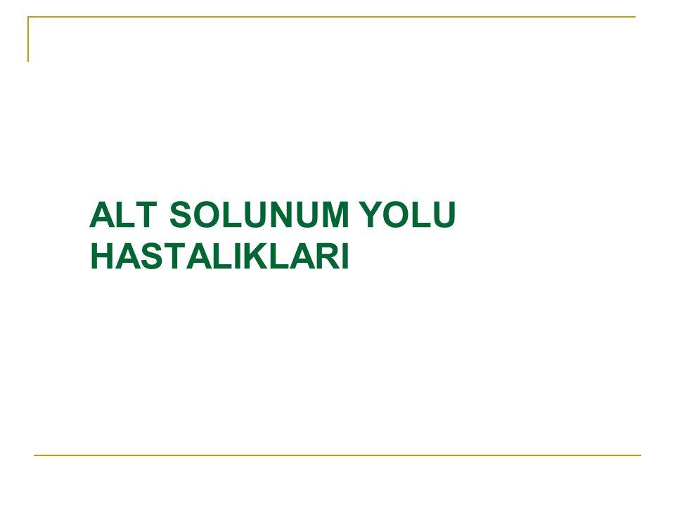 ALT SOLUNUM YOLU HASTALIKLARI