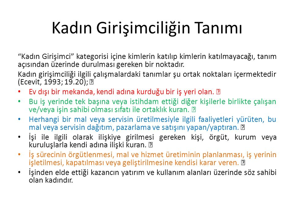 Türkiye'de İşgücüne Katılım (TÜİK, 07/2009)  Genel%49,3  Erkek%71,8  Kadın%27,6