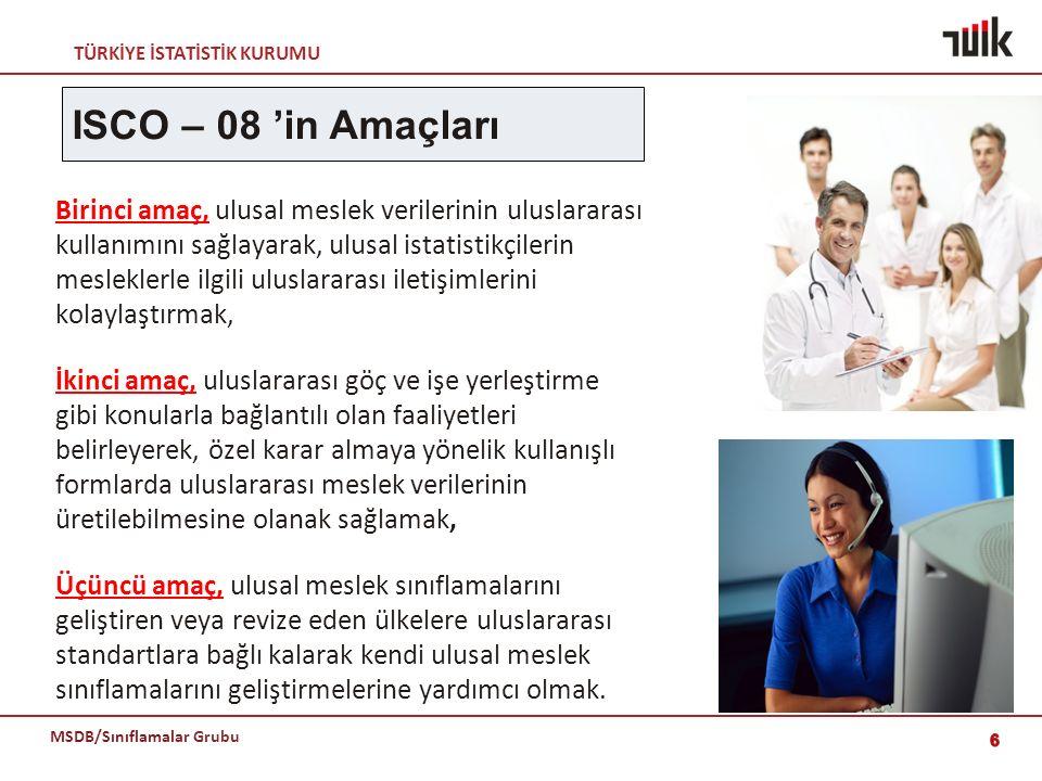 TÜRKİYE İSTATİSTİK KURUMU MSDB/Sınıflamalar Grubu 27 Sağlık hizmetleri konusunda yeni bir Alt-ana grup 53 (Kişisel bakım hizmetleri veren elemanlar) oluşturulmuştur.