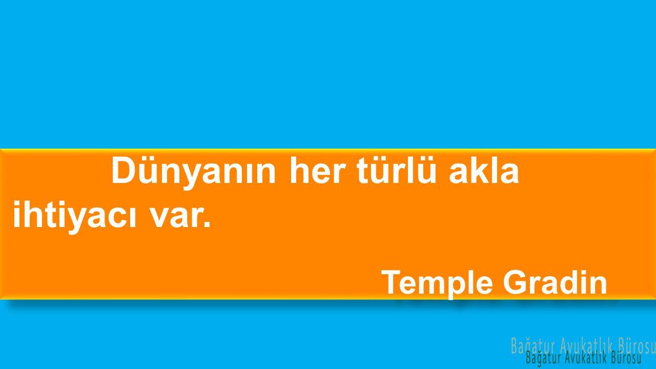 Dünyanın her türlü akla ihtiyacı var. Temple Gradin Dünyanın her türlü akla ihtiyacı var. Temple Gradin