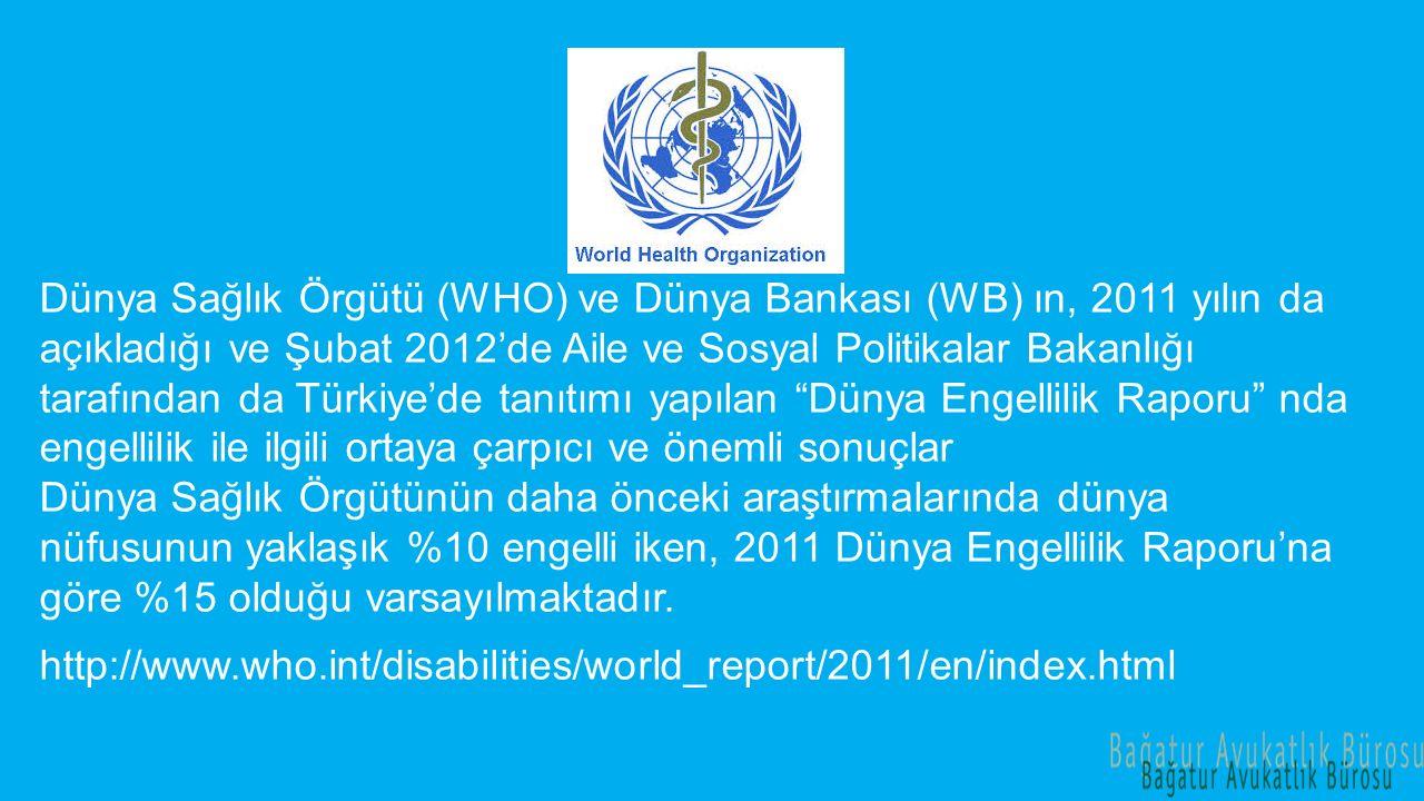 Dünya Sağlık Örgütü (WHO) ve Dünya Bankası (WB) ın, 2011 yılın da açıkladığı ve Şubat 2012'de Aile ve Sosyal Politikalar Bakanlığı tarafından da Türki