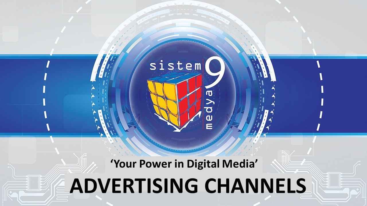 'Your Power in Digital Media' ADVERTISING CHANNELS