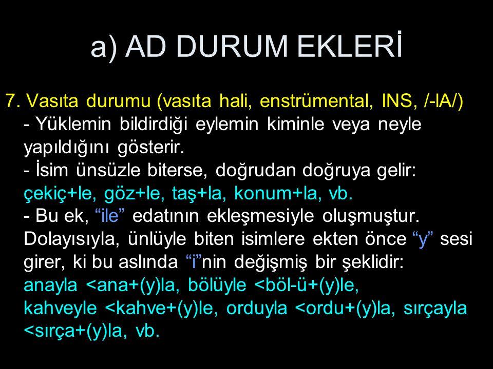 a) AD DURUM EKLERİ 7.