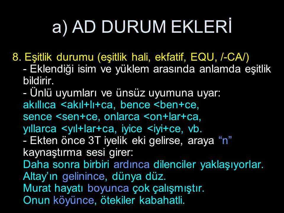 a) AD DURUM EKLERİ 8.