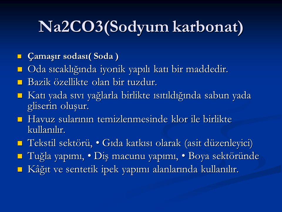 Na2CO3(Sodyum karbonat) Çamaşır sodası( Soda ) Çamaşır sodası( Soda ) Oda sıcaklığında iyonik yapılı katı bir maddedir. Oda sıcaklığında iyonik yapılı