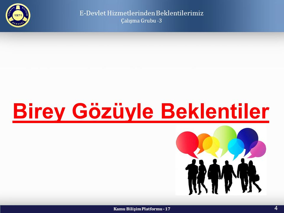 Türkiye Bilişim Derneği TÜRKİYE BİLİŞİM DERNEĞİ Kamu Bilişim Platformu – 17 www.kamu-bib.org.tr www.tbd.org.tr 25 Dr.