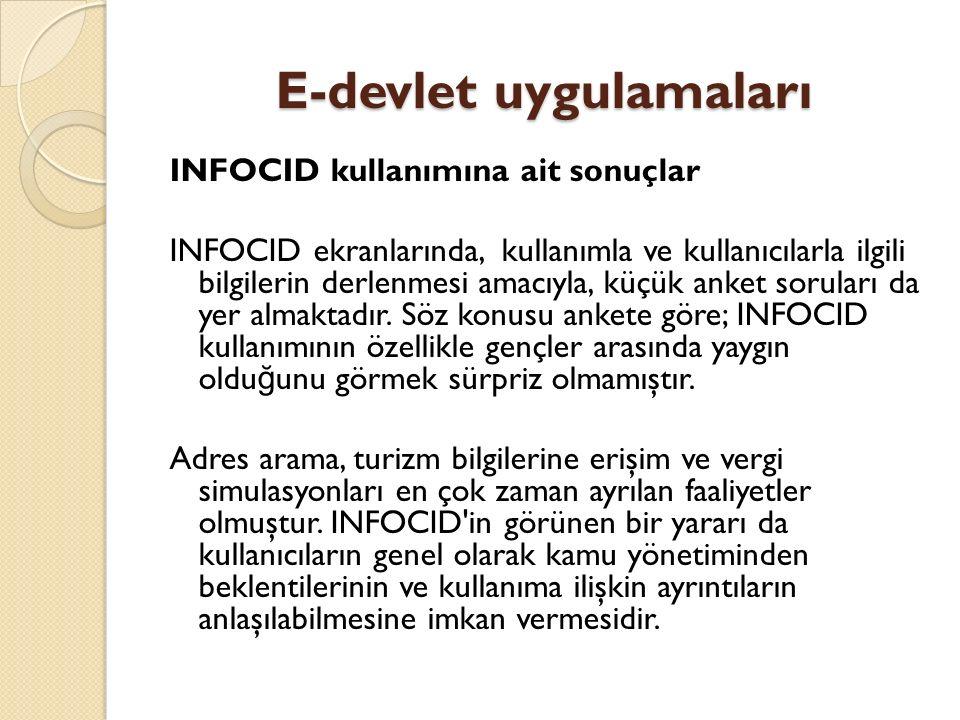 E-devlet uygulamaları INFOCID kullanımına ait sonuçlar INFOCID ekranlarında, kullanımla ve kullanıcılarla ilgili bilgilerin derlenmesi amacıyla, küçük