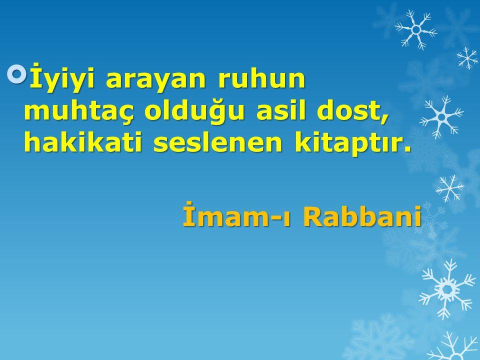 İyiyi arayan ruhun muhtaç olduğu asil dost, hakikati seslenen kitaptır. İmam-ı Rabbani İmam-ı Rabbani