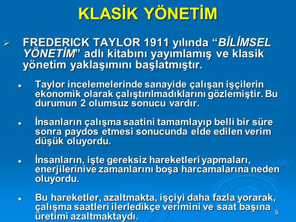 4 KLASİK(GELENEKSEL)YAKLAŞIMLAR1900-1930 bilimsel yönetim yaklaşımı yönetim süreci yaklaşımı bürokrasi yaklaşımı Henri Fayol 1841-1925 Frederic Taylor