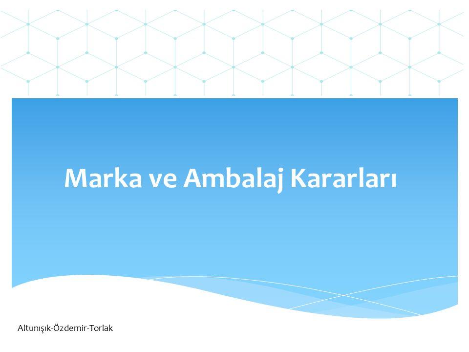 Marka ve Ambalaj Kararları Altunışık-Özdemir-Torlak