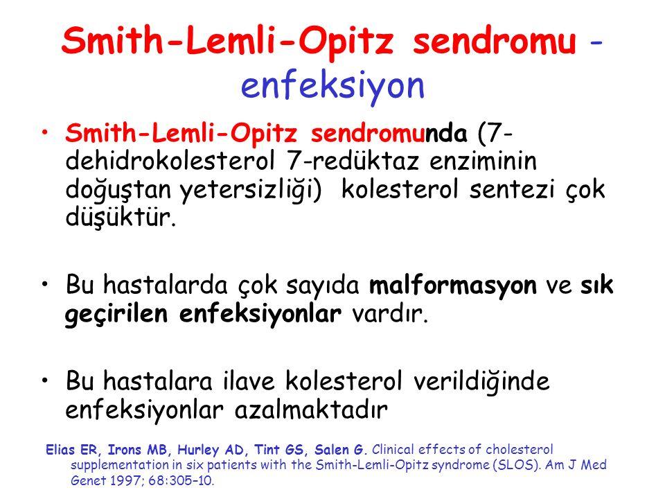 Smith-Lemli-Opitz sendromu - enfeksiyon Smith-Lemli-Opitz sendromunda (7- dehidrokolesterol 7-redüktaz enziminin doğuştan yetersizliği) kolesterol sen