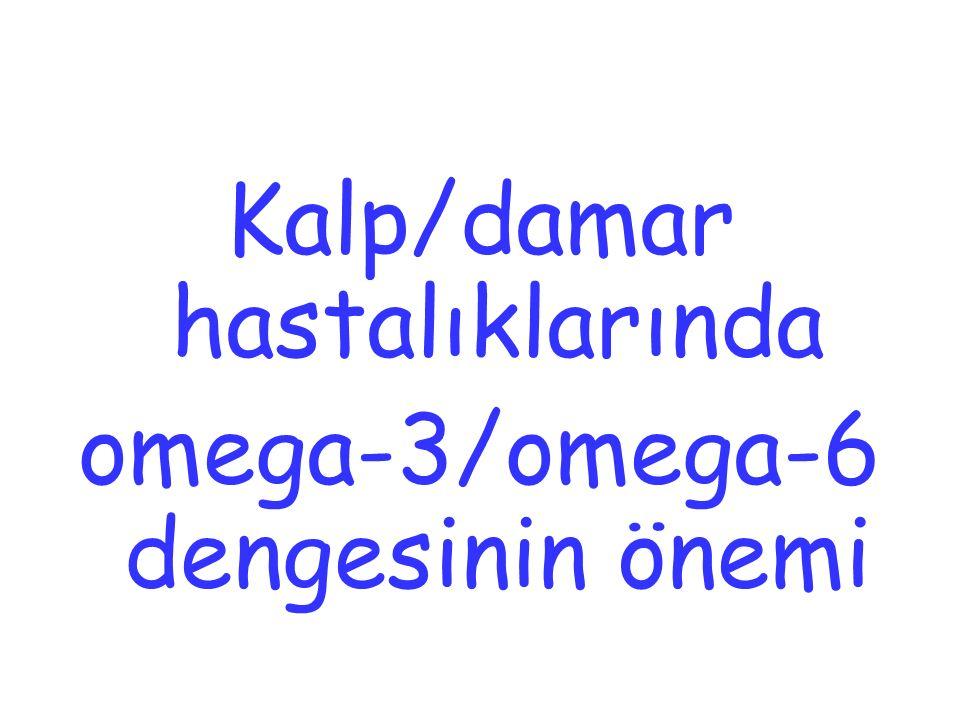 Kalp/damar hastalıklarında omega-3/omega-6 dengesinin önemi