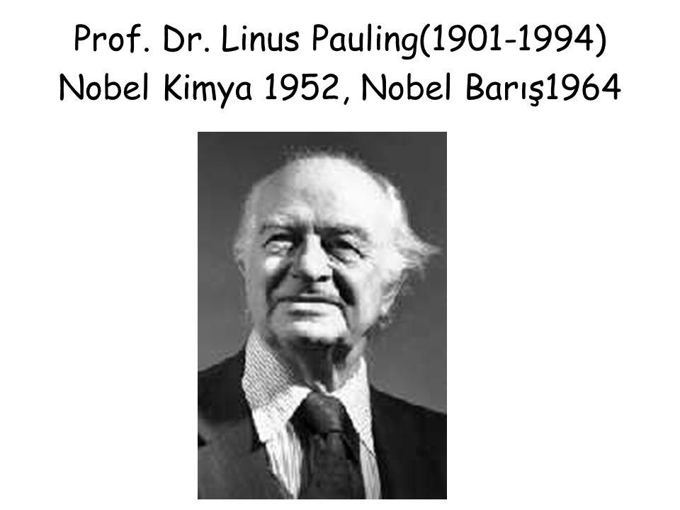 Prof. Dr. Linus Pauling(1901-1994) Nobel Kimya 1952, Nobel Barış1964