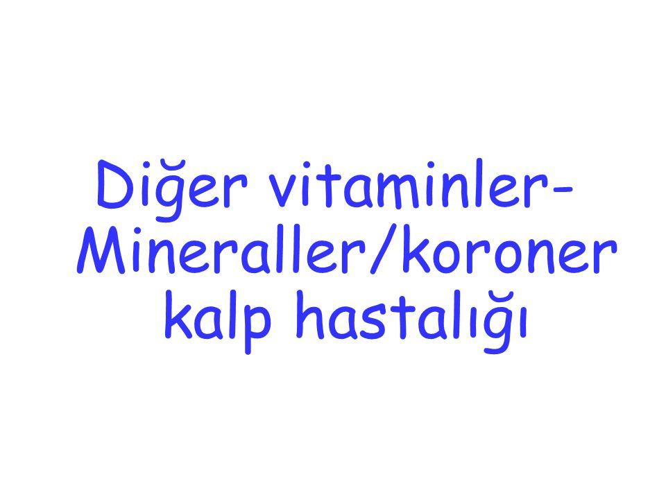 Diğer vitaminler- Mineraller/koroner kalp hastalığı
