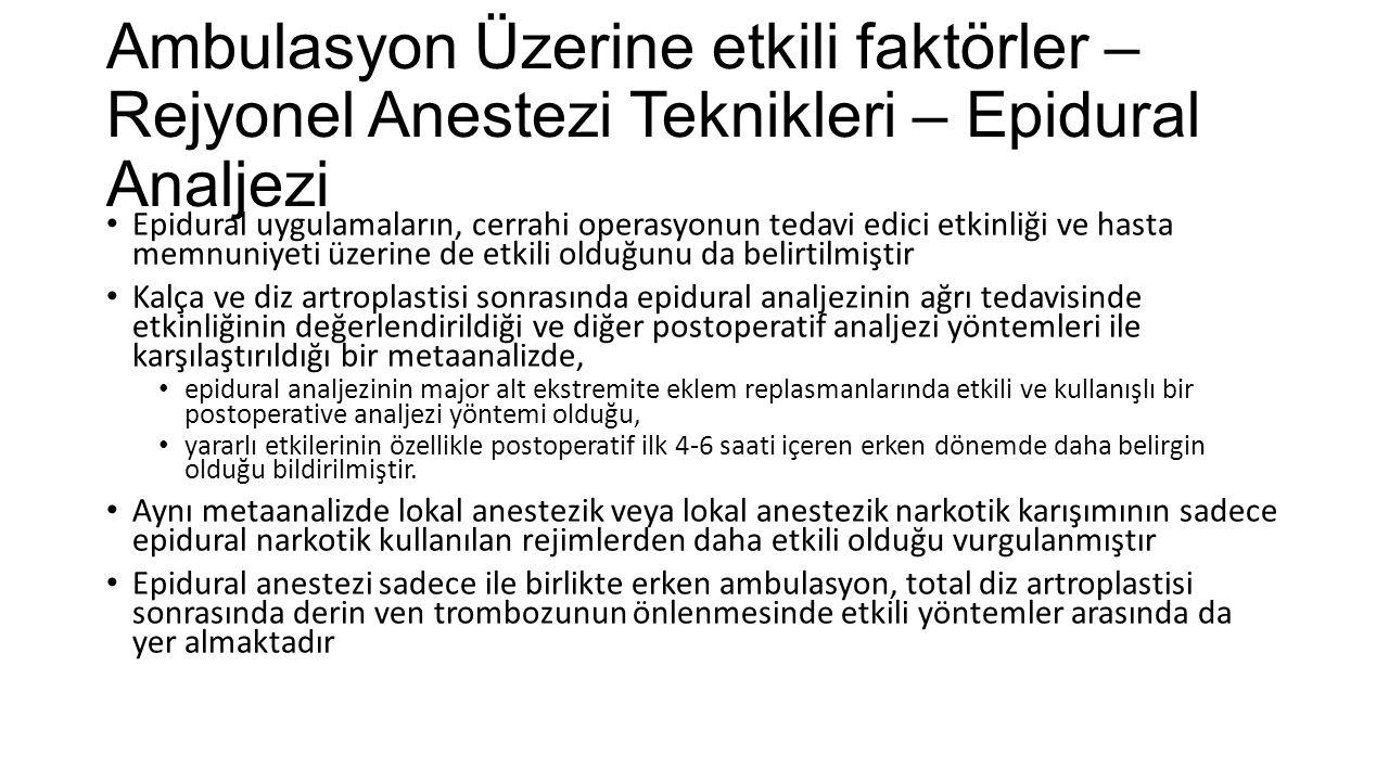 Ambulasyon Üzerine etkili faktörler – Rejyonel Anestezi Teknikleri – Epidural Analjezi Epidural uygulamaların, cerrahi operasyonun tedavi edici etkinl