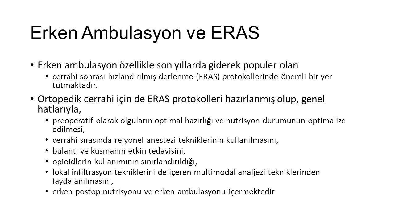 Erken Ambulasyon ve ERAS Erken ambulasyon özellikle son yıllarda giderek populer olan cerrahi sonrası hızlandırılmış derlenme (ERAS) protokollerinde ö