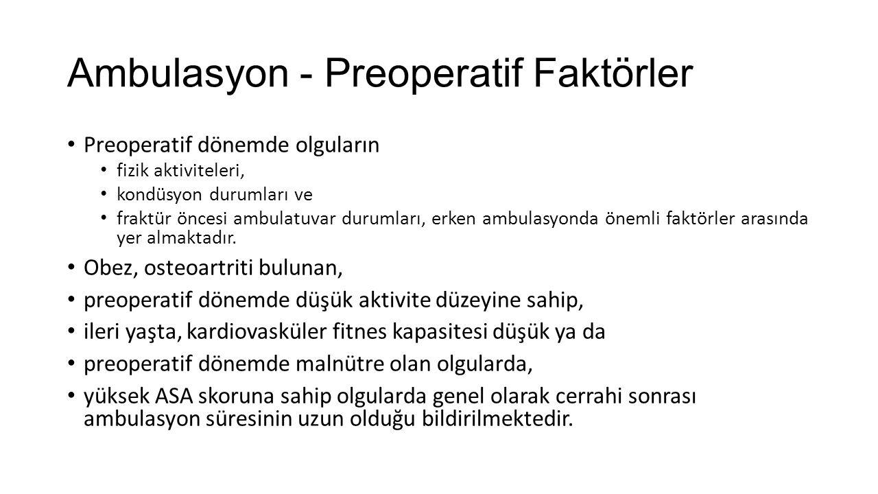 Ambulasyon - Preoperatif Faktörler Preoperatif dönemde olguların fizik aktiviteleri, kondüsyon durumları ve fraktür öncesi ambulatuvar durumları, erke