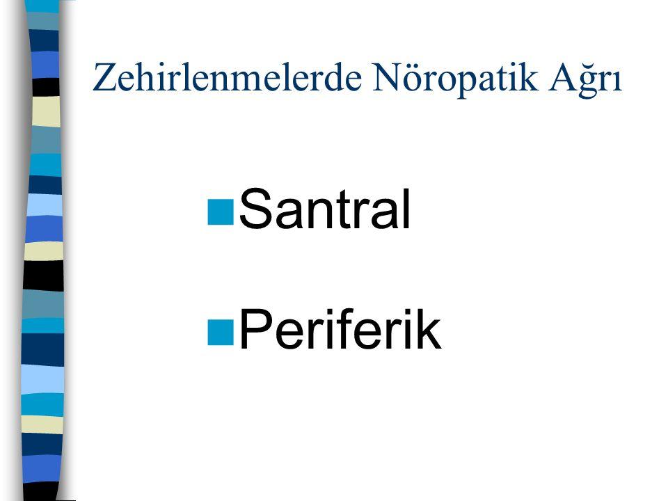 Zehirlenmelerde Nöropatik Ağrı Santral Periferik